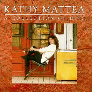 Kathy Mattea - Collection of Hits - Zortam Music