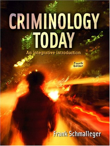 Criminology Today: An Integrative Introduction (4th Edition)