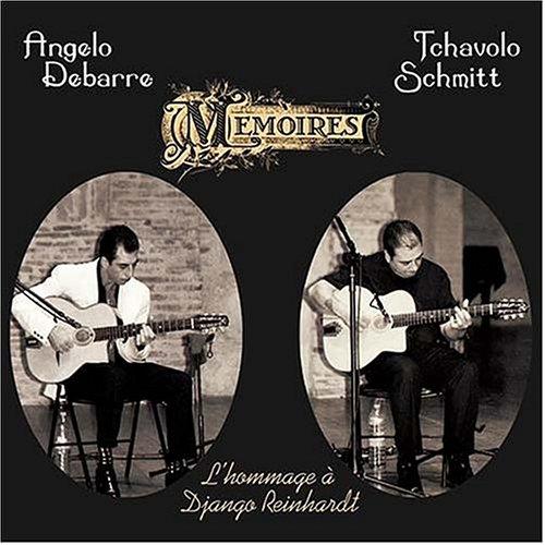 Angelo Debarre & Tchavolo Schmitt - Memoires - Zortam Music