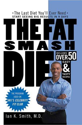 The Fat Smash Diet: The Last Diet You