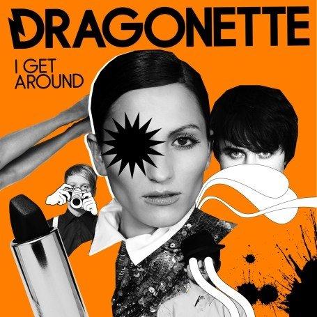Dragonette - I Get Around - Zortam Music