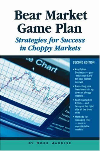 Bear Market Game Plan: Strategies for Success in Choppy Markets, 2nd Edition