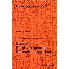 Die Sprache der Pharaonen. Großes Handwörterbuch Deutsch-Ägyptisch
