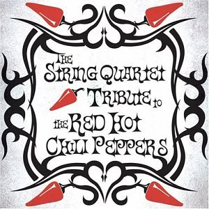 Red Hot Chili Peppers - String Quartet Tribute to the Red Hot Chili Peppers - Zortam Music
