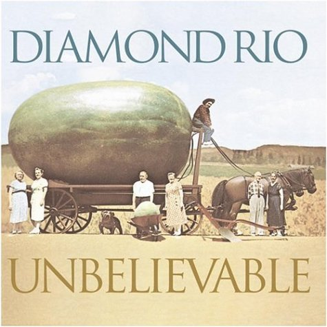 DIAMOND RIO - Unbelievable - Zortam Music