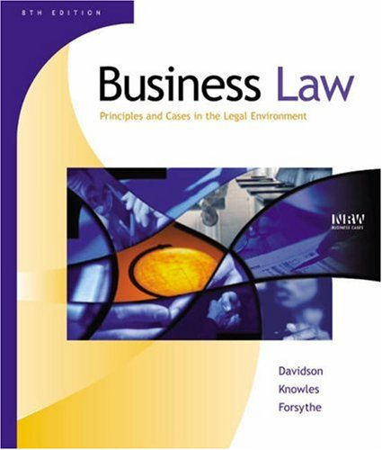 Business Law: Principles and Cases in the Legal Environment
