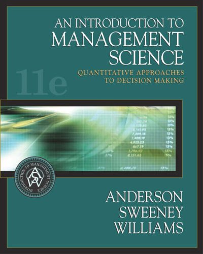 An Introduction to Management Science: Quantitative Approaches to Decision Making (with CD-ROM and InfoTrac) (Introduction to Management Science)
