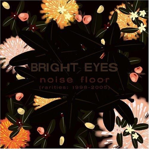 Bright Eyes - Noise Floor - Zortam Music