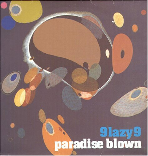 9 Lazy 9 - Paradise Blown - Zortam Music