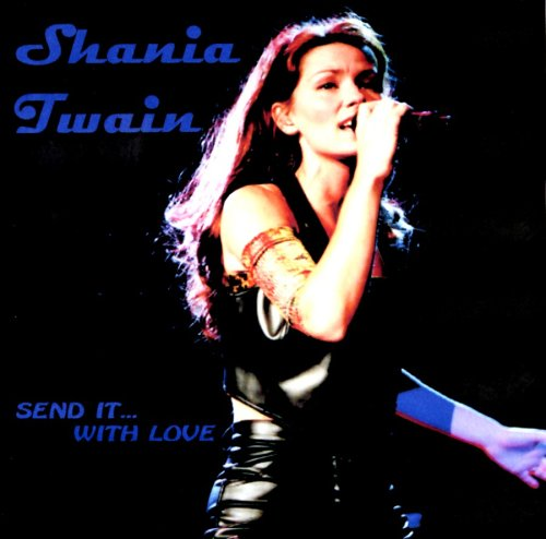 Shania Twain - Send It With Love - Zortam Music