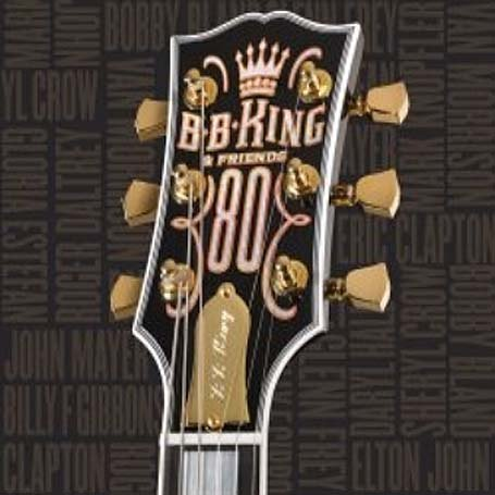 B.B. King - B.B. King & Friends: 80 - Zortam Music