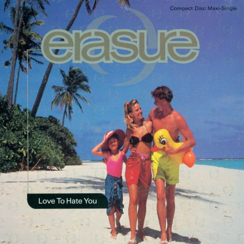Erasure - Love To Hate You (_2) - Zortam Music