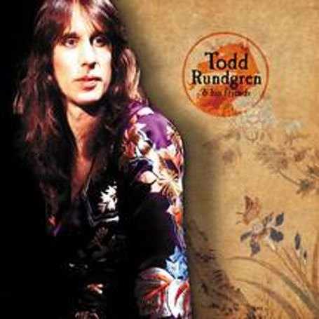Todd Rundgren - Todd Rundgren & His Friends - Zortam Music