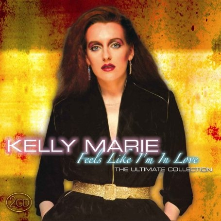 Kelly Marie - Feels Like Im in Love The Ultimate Collection - Zortam Music