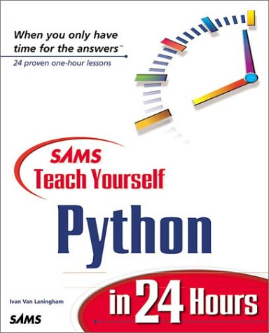 Sams Teach Yourself Python in 24 Hours (Teach Yourself -- 24 Hours)