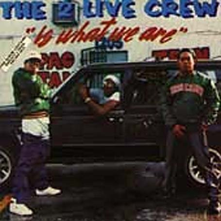 2 Live Crew - 2 Live Is What We Are - Zortam Music