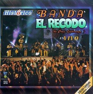 banda el recodo - Historico: Banda el Recodo En Vivo - Zortam Music