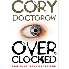 cory doctorow overclock short stories science fiction book