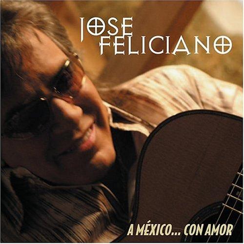 José Feliciano/Jose Feliciano - A Mexico... Con Amor - Zortam Music