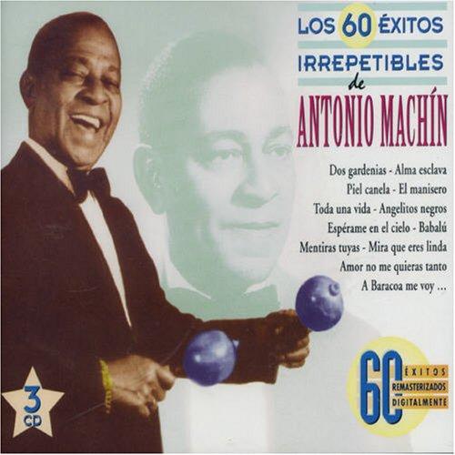 Antonio Machin - Los 60 exitos irrepetibles de Antonio Machin - Zortam Music