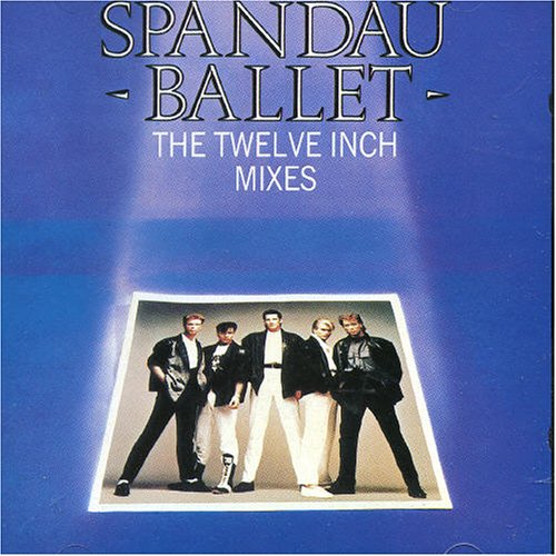 Spandau Ballet - The Twelve Inch Mixes (2002 Remastered) - Zortam Music