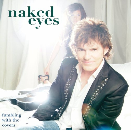 Naked Eyes - Fumbling with the Covers - Zortam Music
