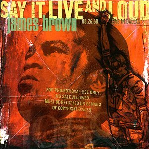 James Brown - Say It Live and Loud: Live in Dallas 08.26.68 - Zortam Music