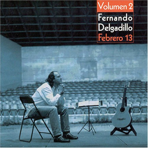 Fernando Delgadillo - FEBRERO 13 VOL. 2 - Zortam Music