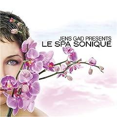 Jens Gad Presents - Le Spa Sonique