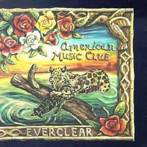 American Music Club - EVERCLEAR - Zortam Music