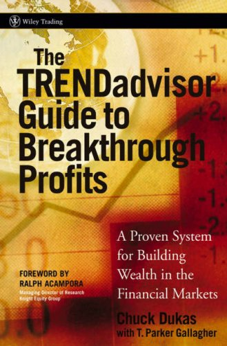 The TRENDadvisor Guide to Breakthrough Profits: A Proven System for Building Wealth in the Financial Markets (Wiley Trading)