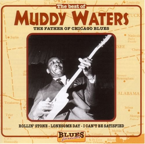 Muddy Waters - The Best of Muddy Waters: The Father of Chicago Blues - Zortam Music