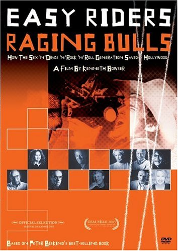 Easy Riders, Raging Bulls: How the Sex, Drugs and Rock 'N' Roll Generation Saved Hollywood / ��������� ����� � ������� ���, ��� ��� ��������� �����, ���������� � ���-�-����� ������ �������� (2003)
