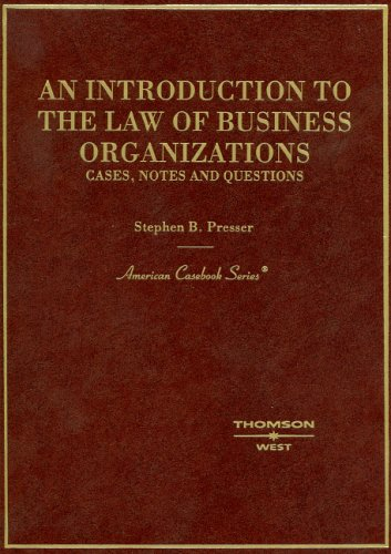 Introduction to the Law of Business Organizations: Cases, Notes, and Questions (American Casebook Series)