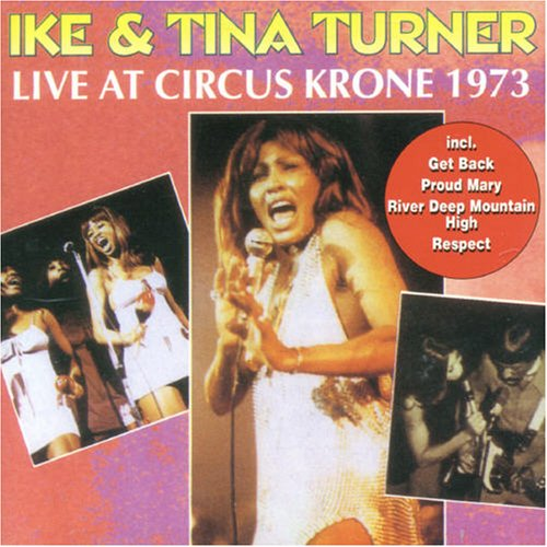 Ike And Tina Turner - Live at Circus Krone 1973 - Zortam Music