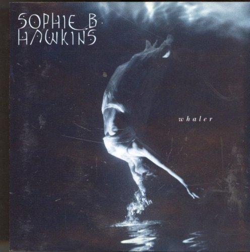 Sophie B. Hawkins - Whaler [UK-Import] - Zortam Music