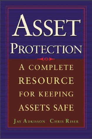 Asset Protection : Concepts and Strategies for Protecting Your Wealth