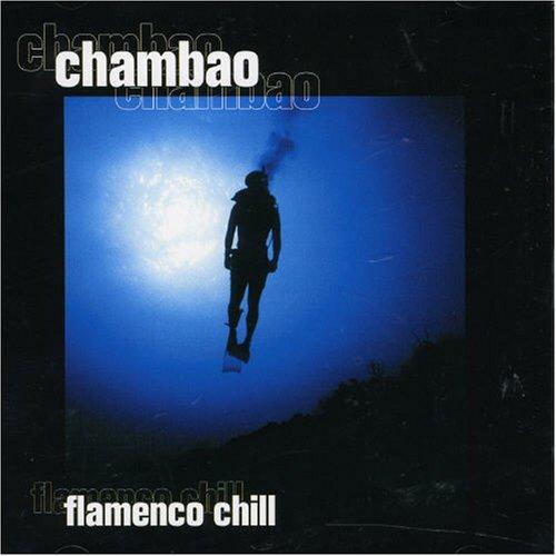 Chambao - Flamenco Chill - Zortam Music