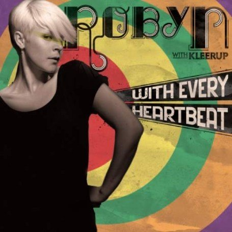 Robyn - With Every Heartbeat - Zortam Music