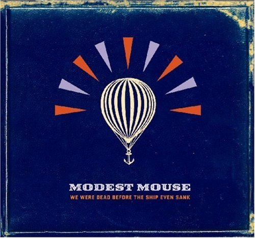 MODEST MOUSE - We Were Dead Before the Ship - Zortam Music