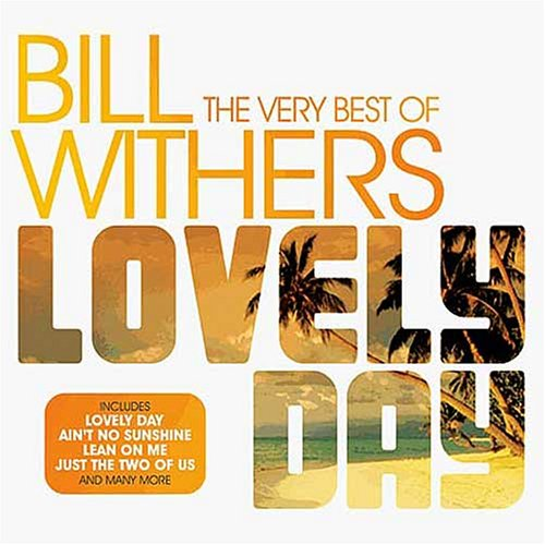 Bill Withers - Lovely Day: The Very Best Of - Zortam Music