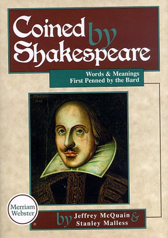 Coined by Shakespeare: Words and Meanings First Penned by the Bard at Amazon.com