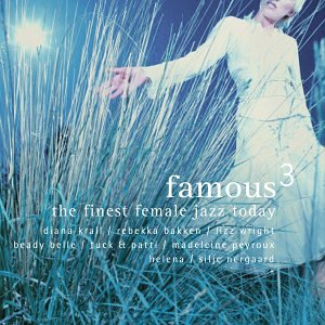 Silje Nergaard - Famous 3 - The Finest Female Jazz Today (Exklusiv bei Amazon.de) - Zortam Music