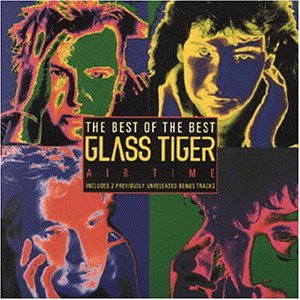 Glass Tiger - Air Time - Best of - Zortam Music