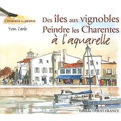 Des îles aux vignobles Peindre les Charentes à l