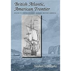 【クリックで詳細表示】British Atlantic, American Frontier: Spaces Of Power In Early Modern British America [ペーパーバック]