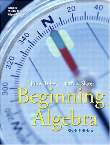Beginning Algebra (6th Edition) (Tobey/Slater Wortext Series)