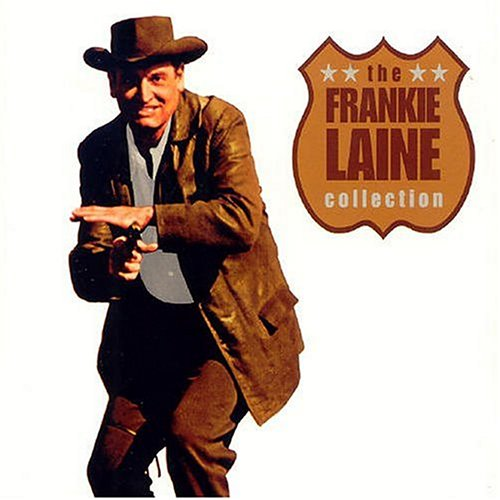 Frankie Laine - The Frankie Laine Collection - Zortam Music