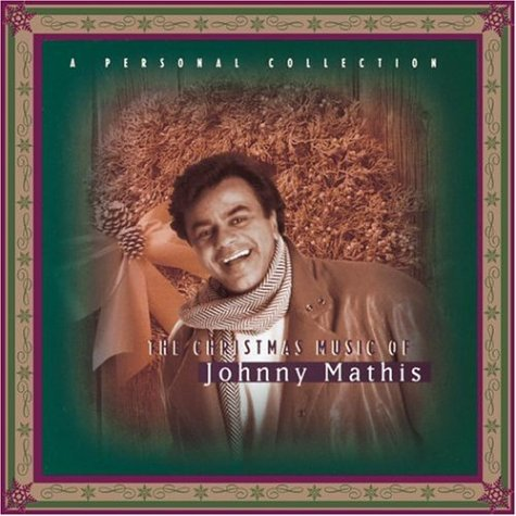 Johnny Mathis - The Christmas Music of Johnny Mathis: A Personal Collection - Zortam Music