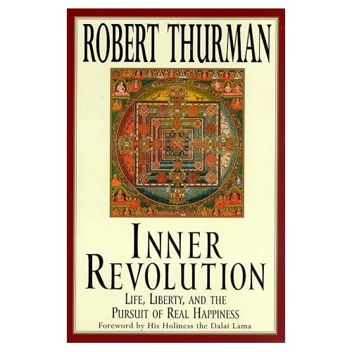 Inner Revolution: Life, Liberty, and the Pursuit of Real Happiness, Thurman, Robert